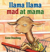 Llama, Llama Mad at Mama by Anna Dewdney