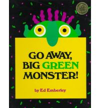 Go Away Big Green Monster by Ed Emberly