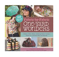 Fabric-By-Fabric One-Yard Wonders: 101 Sewing Projects