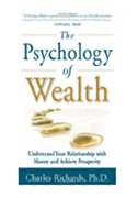 Psychology of Wealth: Understanding Your Relationship with Money and Achieve Prosperity