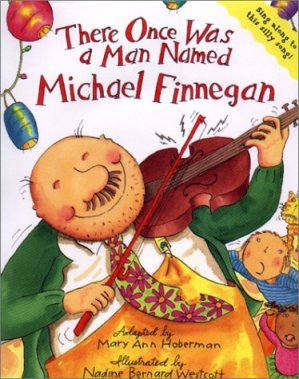 There once was a man named Michael Finnegan / Mary Ann Hoberman