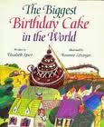 Biggest Birthday Cake in the World by Elizabeth Spurr