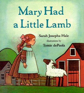 Mary Had a Little Lamb by Sarah Josepha Buell Hale
