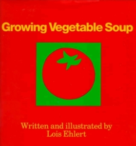 Growing Vegetable Soup by Lois Ehlert cover