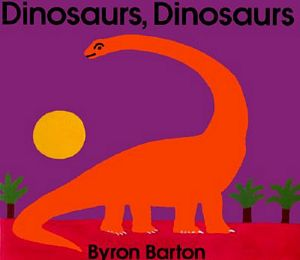 Dinosaurs, Dinosaurs by Byron Barton cover