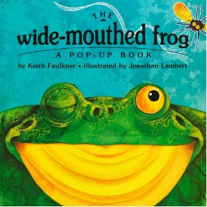 The Wide Mouthed Frog:  a Pop-up Book by Keith Faulkner cover