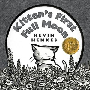 Kitten's First Full Moon by Kevin Henkes cover