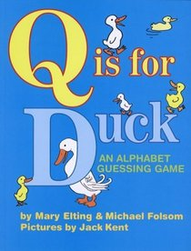 Q is for Duck by Mary Elting and Michael Folsom cover