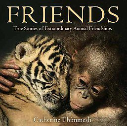 Friends:  True Stories of Extraordinary Friendships by Catherine Thimmesh