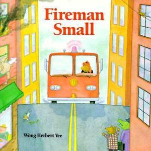 Fireman Small by Herbert Yee