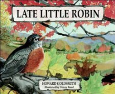 Late Little Robin by Howard Goldsmith