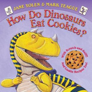 How do Dinosaurs Eat Cookies by Jane Yolen