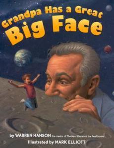 Grandpa Has a Great Big Face by Warren Hanson