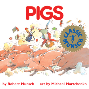 Pigs by Robert Munsch