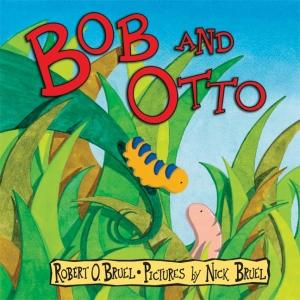 Bob and Otto by Robert O. Bruel