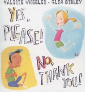 Yes, Please! No, Thank You! by Valerie Wheeler