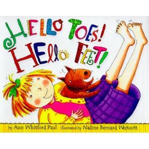 Hello Toes!  Hello Feet! by Ann Whitford Paul
