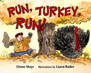 Run, Turkey, Run by Diane Mayr