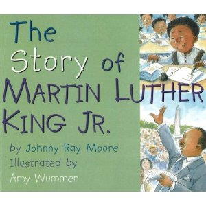 The story of Martin Luther King Jr. by Johnny Ray Moore  and Amy Wummer