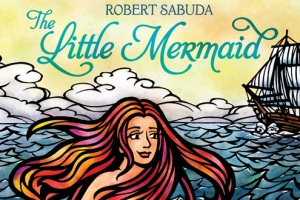 The Little Mermaid  by Robert Sabuda