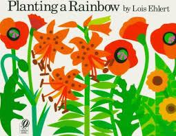 Planting a Rainbow Lois Ehlert