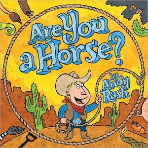 Are You A Horse by Andy Rash