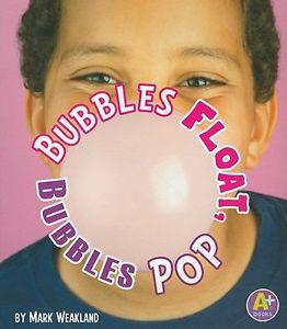 Bubbles Float Bubbles Pop by Mark Weakland