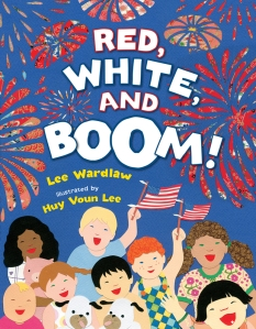 Red, White and Boom! by Lee Wardlaw