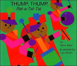 Thump, Thump, Rat-a-Tat-Tat by Gene Bear