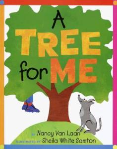 A Tree for Me by Nancy Van Laan