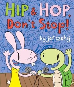 Hip & Hop Don't Stop by Jef Czekaj
