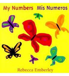 My Numbers Mis Numeros by Rebecca Emberly