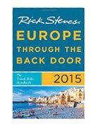 Rick Steves Europe Through the Back Door 2015: The Travel Skills Handbook (2015)