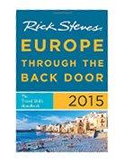 Rick Steves Europe Through the Back Door 2015: The Travel Skills Handbook (2015)